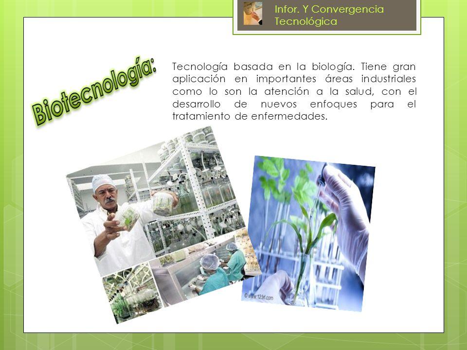 Biotecnología: Infor. Y Convergencia Tecnológica
