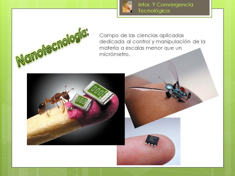 Nanotecnología: Infor. Y Convergencia Tecnológica