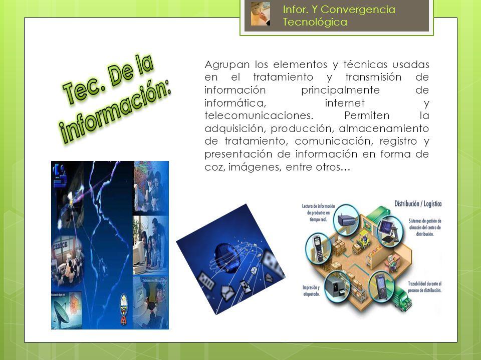 Tec. De la información: Infor. Y Convergencia Tecnológica