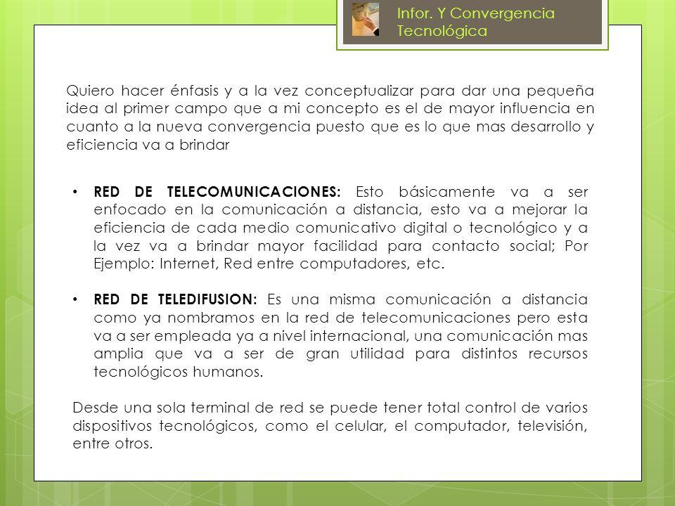 Infor. Y Convergencia Tecnológica
