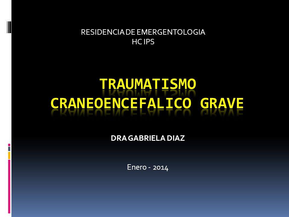 TRAUMATISMO CRANEOENCEFALICO GRAVE