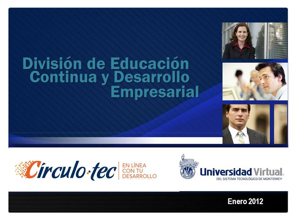 División de Educación Continua y Desarrollo Empresarial Enero 2012