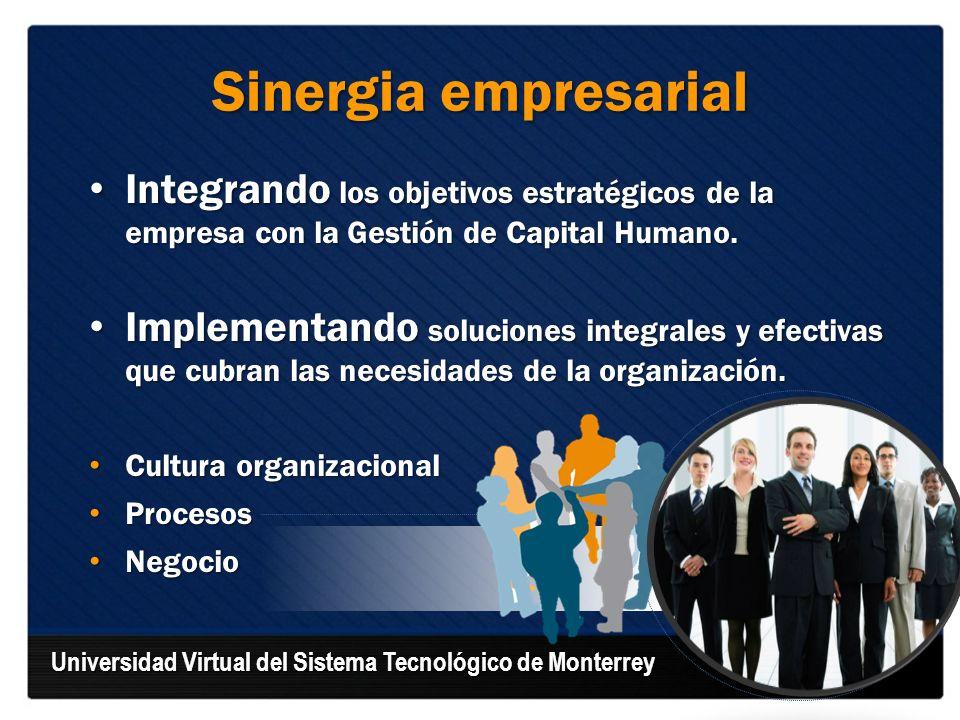 Sinergia empresarial Integrando los objetivos estratégicos de la empresa con la Gestión de Capital Humano.