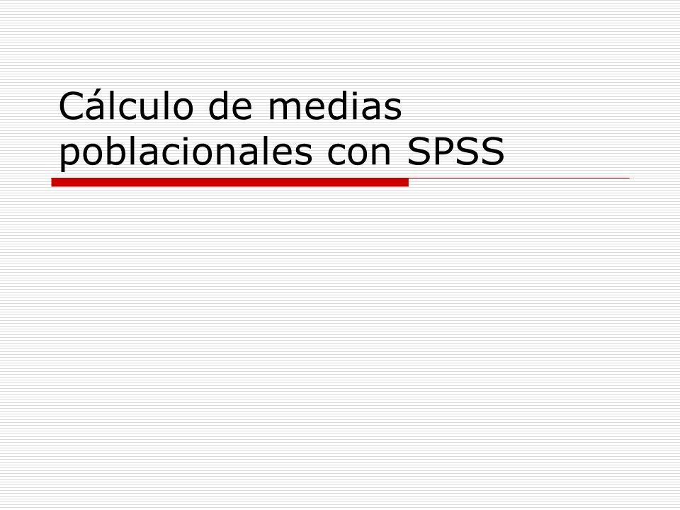 Cálculo de medias poblacionales con SPSS