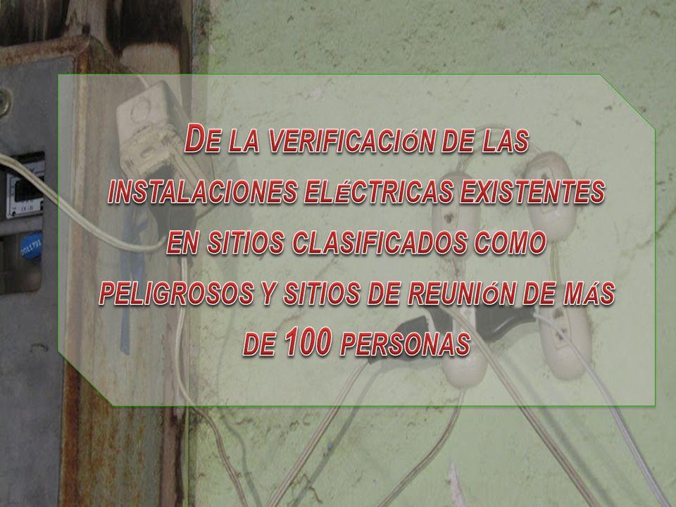 De la verificación de las instalaciones eléctricas existentes en sitios clasificados como peligrosos y sitios de reunión de más de 100 personas