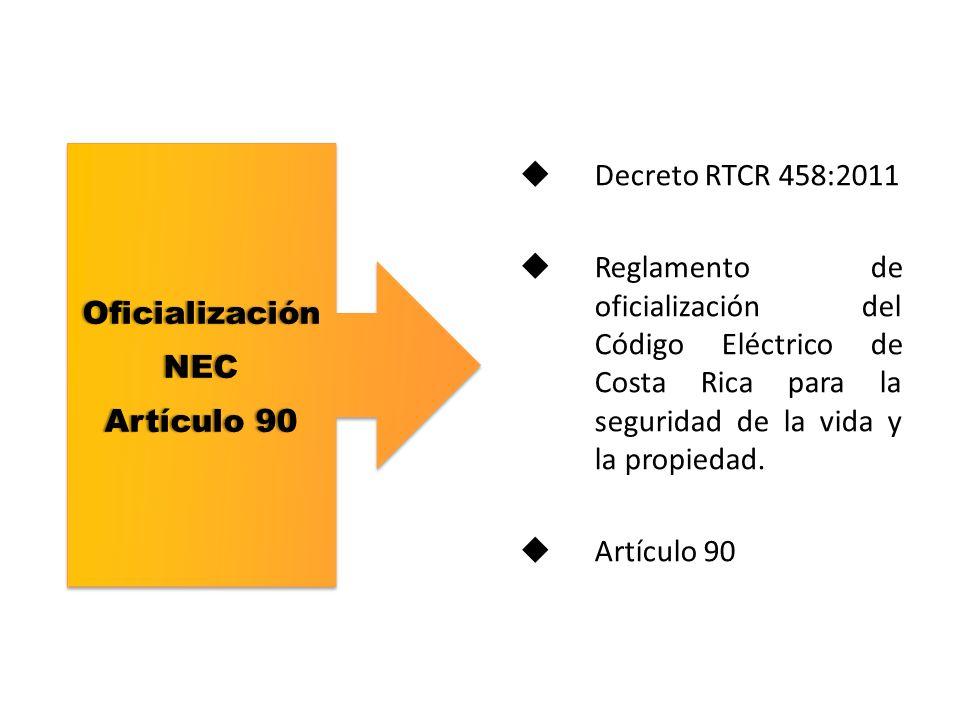 Oficialización NEC Artículo 90. Decreto RTCR 458:2011.