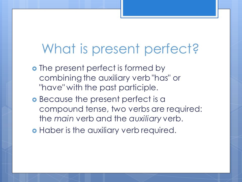 What is present perfect