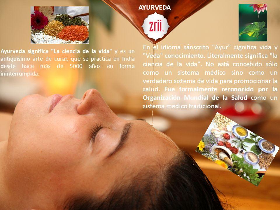 AYURVEDA AYURVEDA. Es un antiguo sistema de medicina originado en la India.