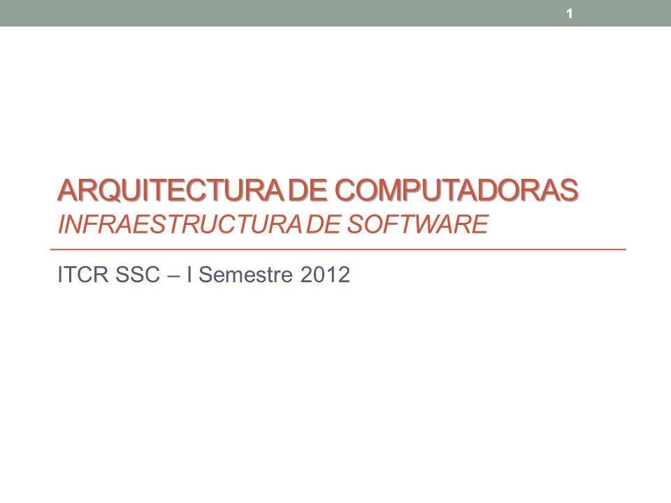 Arquitectura de Computadoras Infraestructura de software