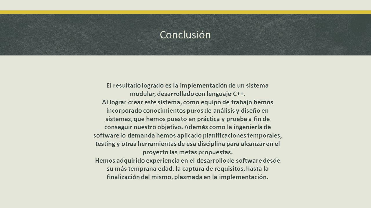 Conclusión El resultado logrado es la implementación de un sistema