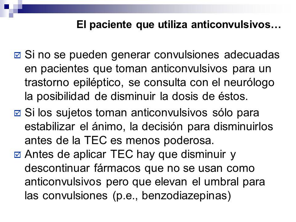 El paciente que utiliza anticonvulsivos…