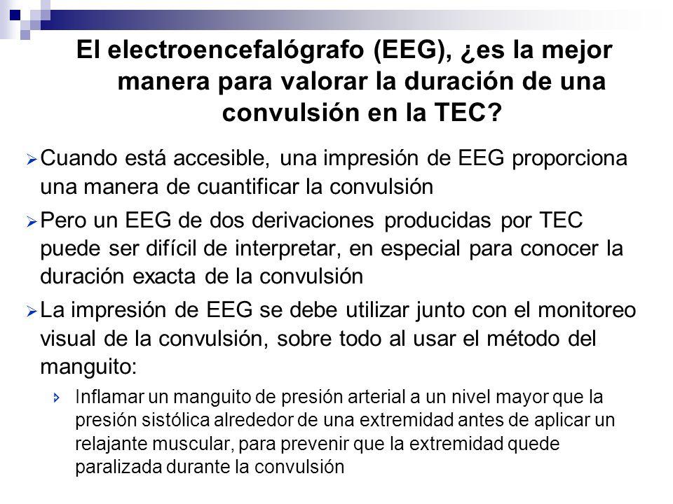 El electroencefalógrafo (EEG), ¿es la mejor manera para valorar la duración de una convulsión en la TEC