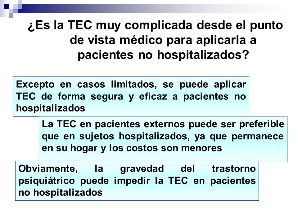 ¿Es la TEC muy complicada desde el punto de vista médico para aplicarla a pacientes no hospitalizados