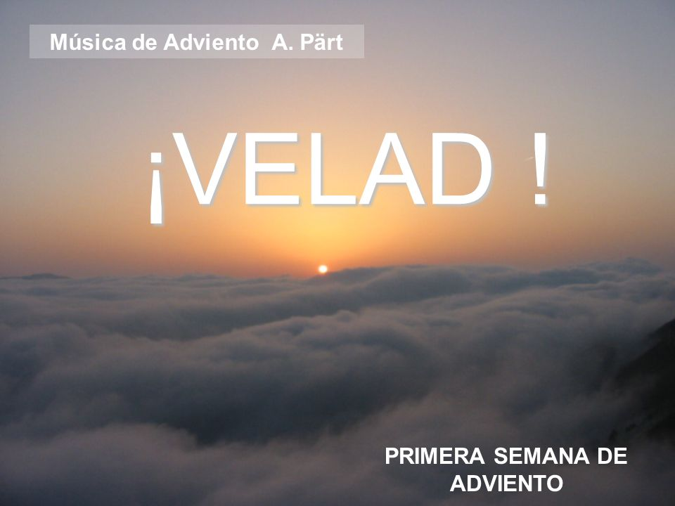 Música de Adviento A. Pärt PRIMERA SEMANA DE ADVIENTO