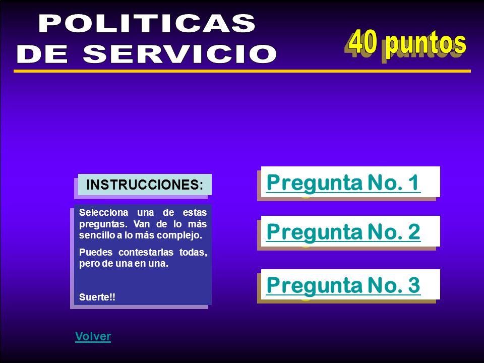 POLITICAS DE SERVICIO 40 puntos Pregunta No. 1 Pregunta No. 2