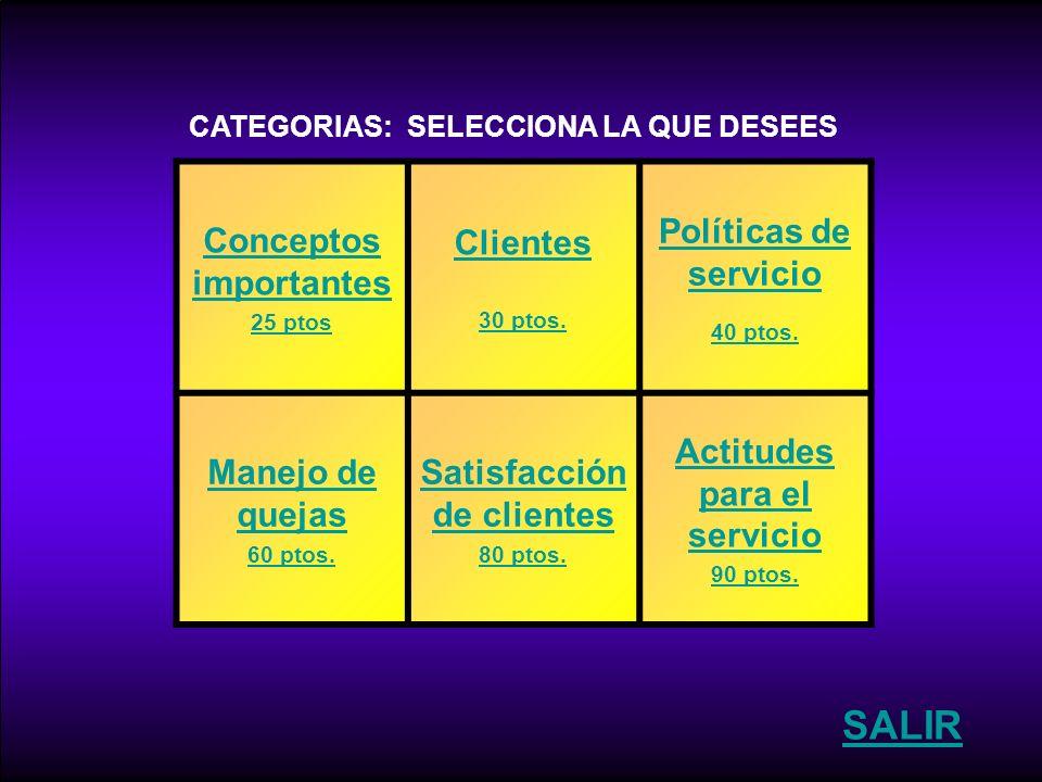 SALIR Conceptos importantes Clientes Políticas de servicio