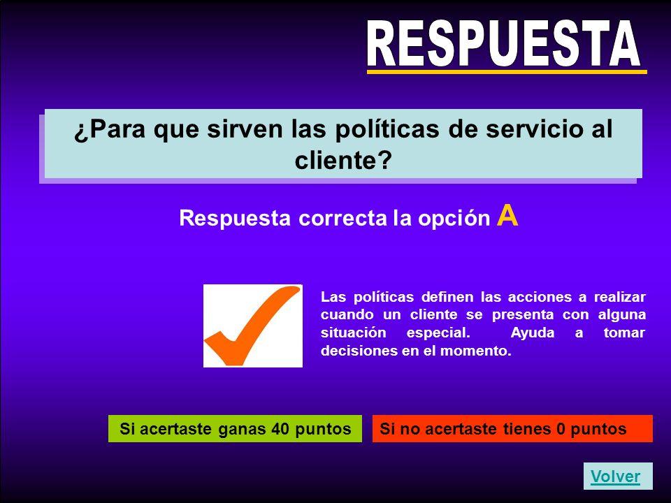RESPUESTA ¿Para que sirven las políticas de servicio al cliente