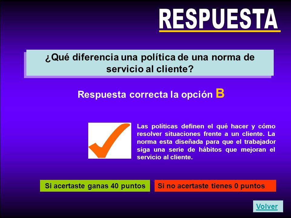 RESPUESTA ¿Qué diferencia una política de una norma de servicio al cliente Respuesta correcta la opción B.