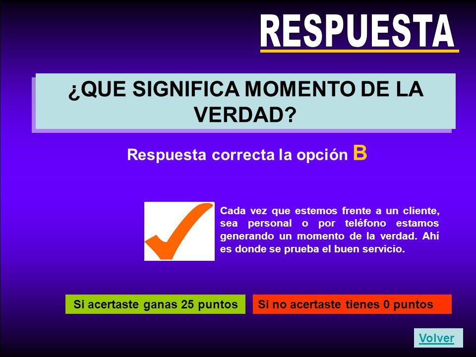 RESPUESTA ¿QUE SIGNIFICA MOMENTO DE LA VERDAD