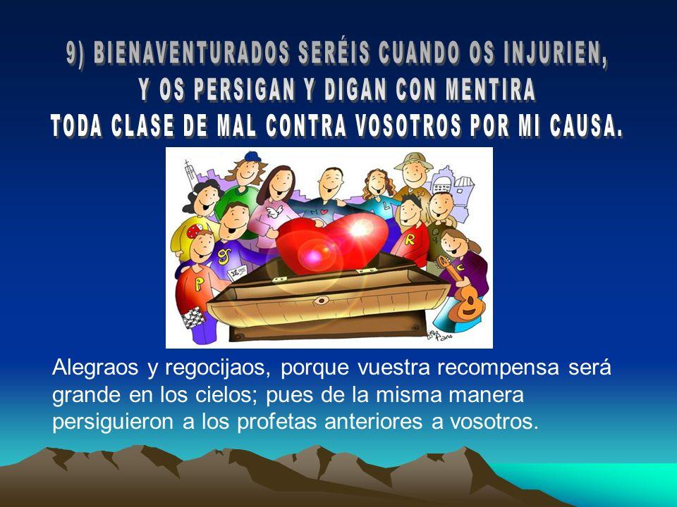 9) BIENAVENTURADOS SERÉIS CUANDO OS INJURIEN,