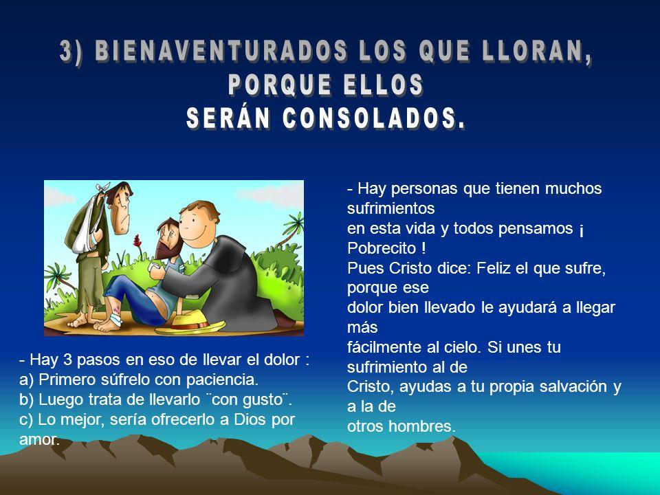 3) BIENAVENTURADOS LOS QUE LLORAN,