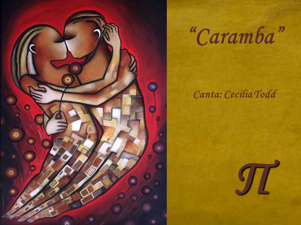 Caramba Canta: Cecilia Todd Π