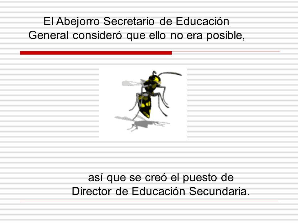 así que se creó el puesto de Director de Educación Secundaria.