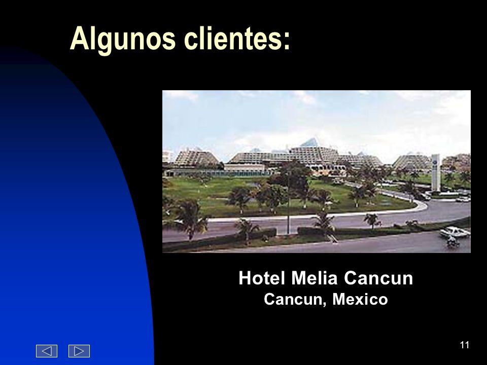 Algunos clientes: Hotel Melia Cancun Cancun, Mexico