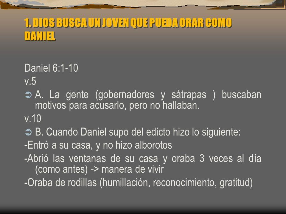 1. DIOS BUSCA UN JOVEN QUE PUEDA ORAR COMO DANIEL