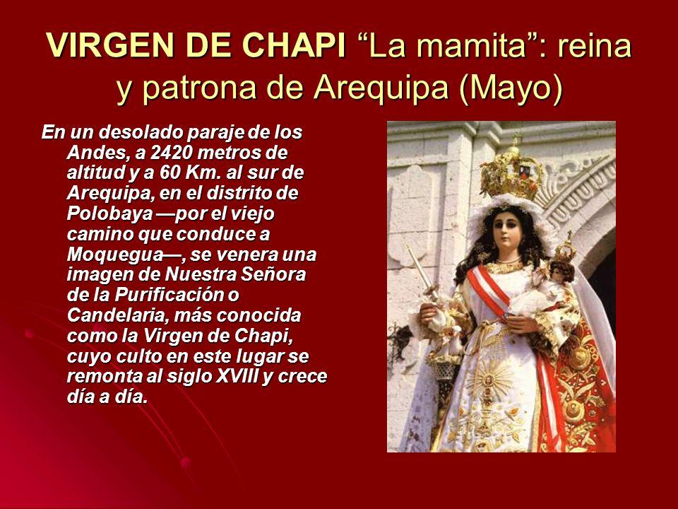 VIRGEN DE CHAPI La mamita : reina y patrona de Arequipa (Mayo)