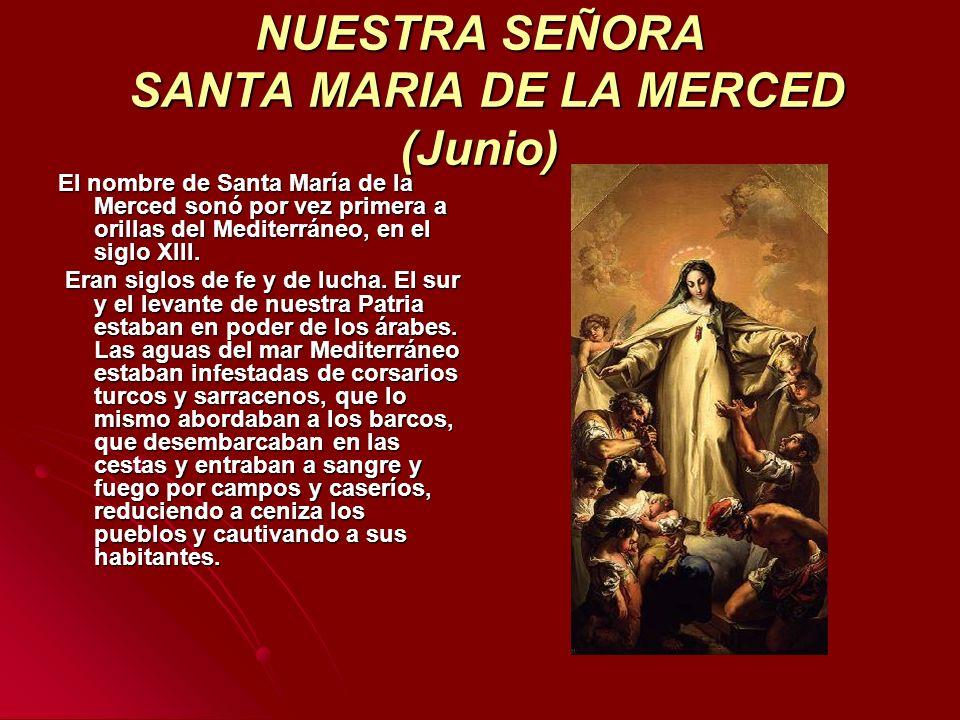 NUESTRA SEÑORA SANTA MARIA DE LA MERCED (Junio)