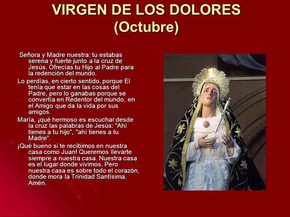VIRGEN DE LOS DOLORES (Octubre)