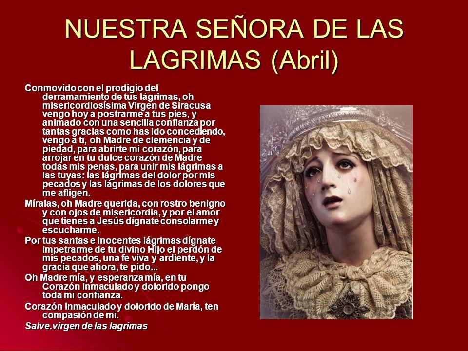 NUESTRA SEÑORA DE LAS LAGRIMAS (Abril)