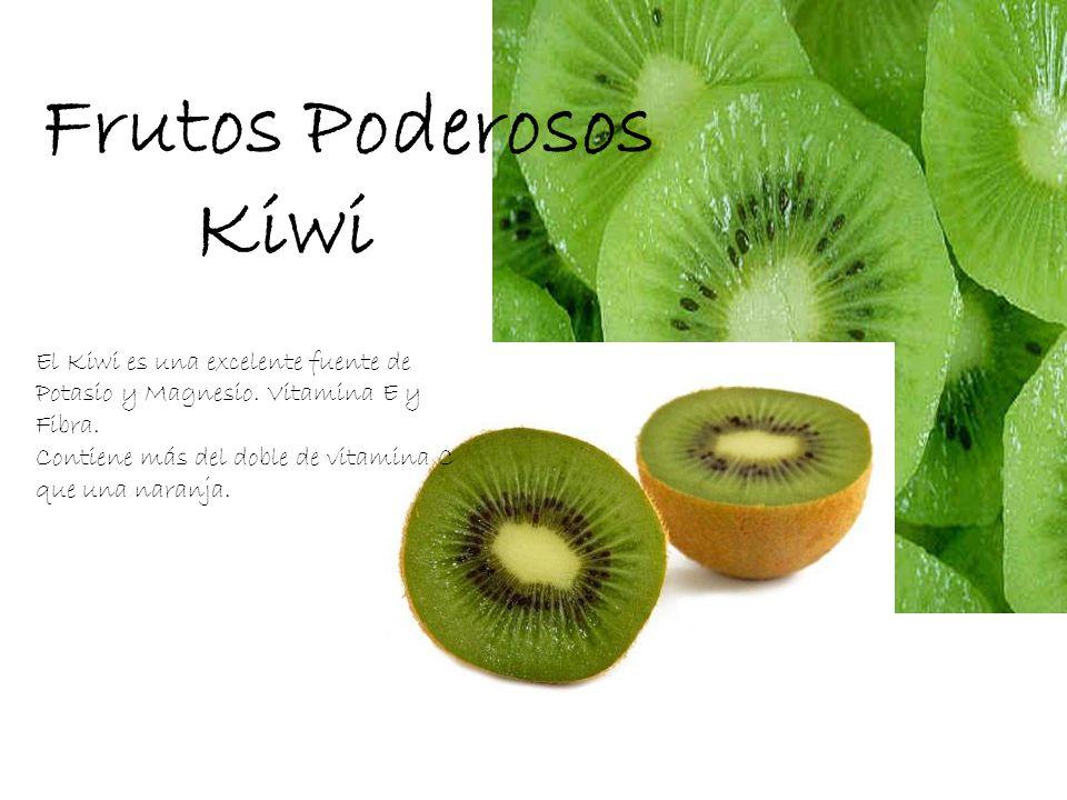 Frutos Poderosos Kiwi. El Kiwi es una excelente fuente de Potasio y Magnesio. Vitamina E y Fibra.