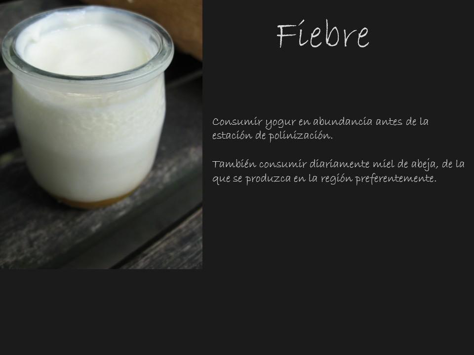 Fiebre Consumir yogur en abundancia antes de la estación de polinización.