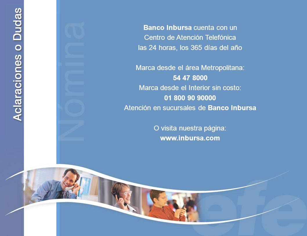 Banco Inbursa cuenta con un Centro de Atención Telefónica