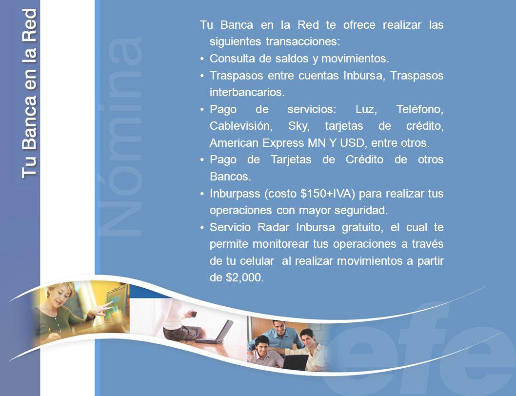 Tu Banca en la Red te ofrece realizar las siguientes transacciones: