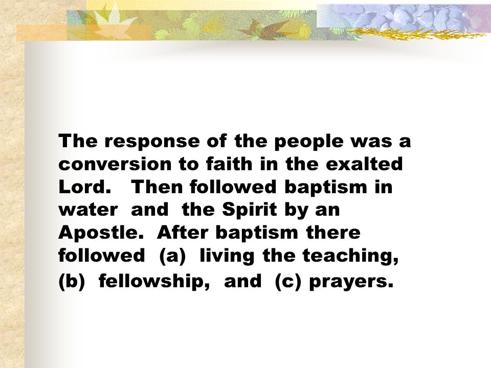 The response of the people was a conversion to faith in the exalted Lord.
