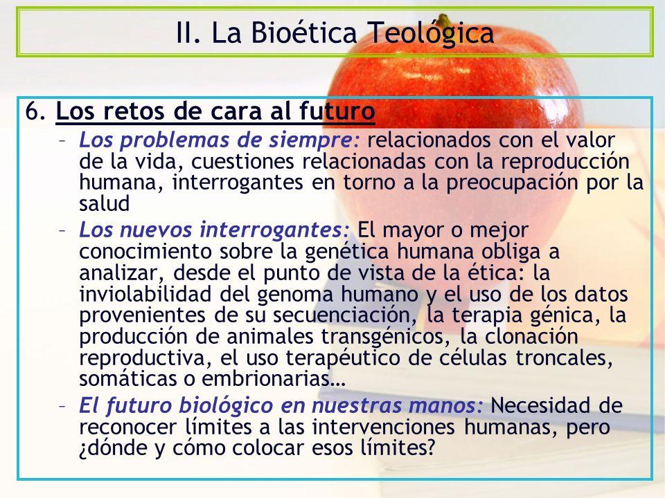 II. La Bioética Teológica