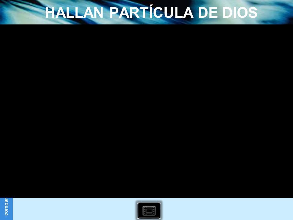 HALLAN PARTÍCULA DE DIOS