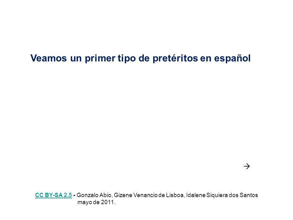 Veamos un primer tipo de pretéritos en español