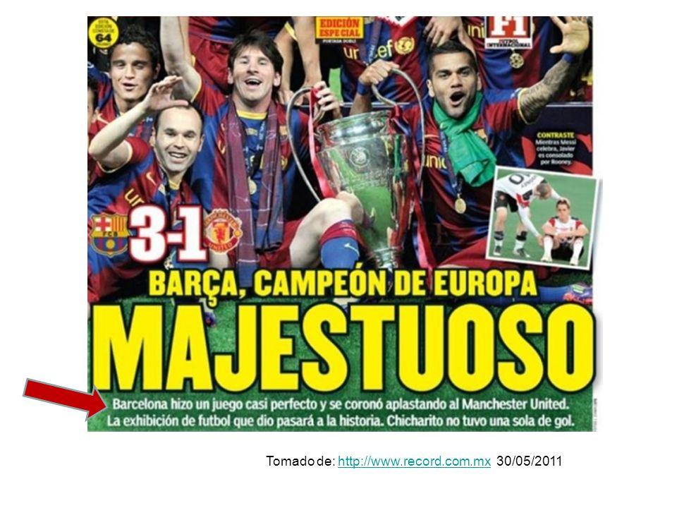 Tomado de: http://www.record.com.mx 30/05/2011