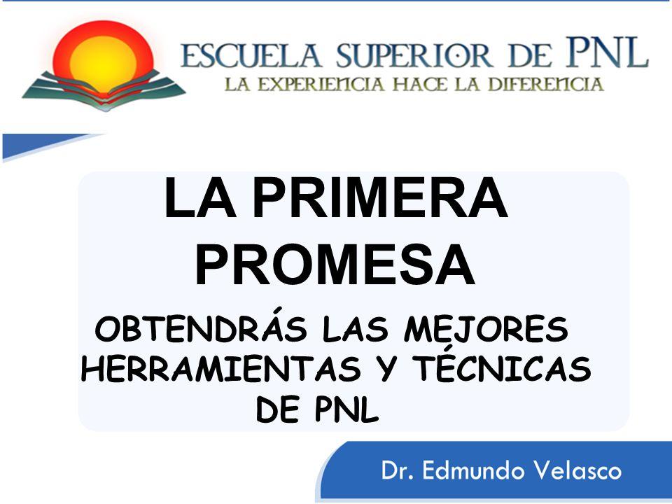 LA PRIMERA PROMESA OBTENDRÁS LAS MEJORES HERRAMIENTAS Y TÉCNICAS