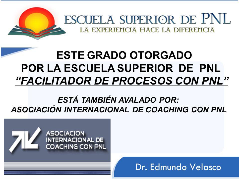 POR LA ESCUELA SUPERIOR DE PNL FACILITADOR DE PROCESOS CON PNL