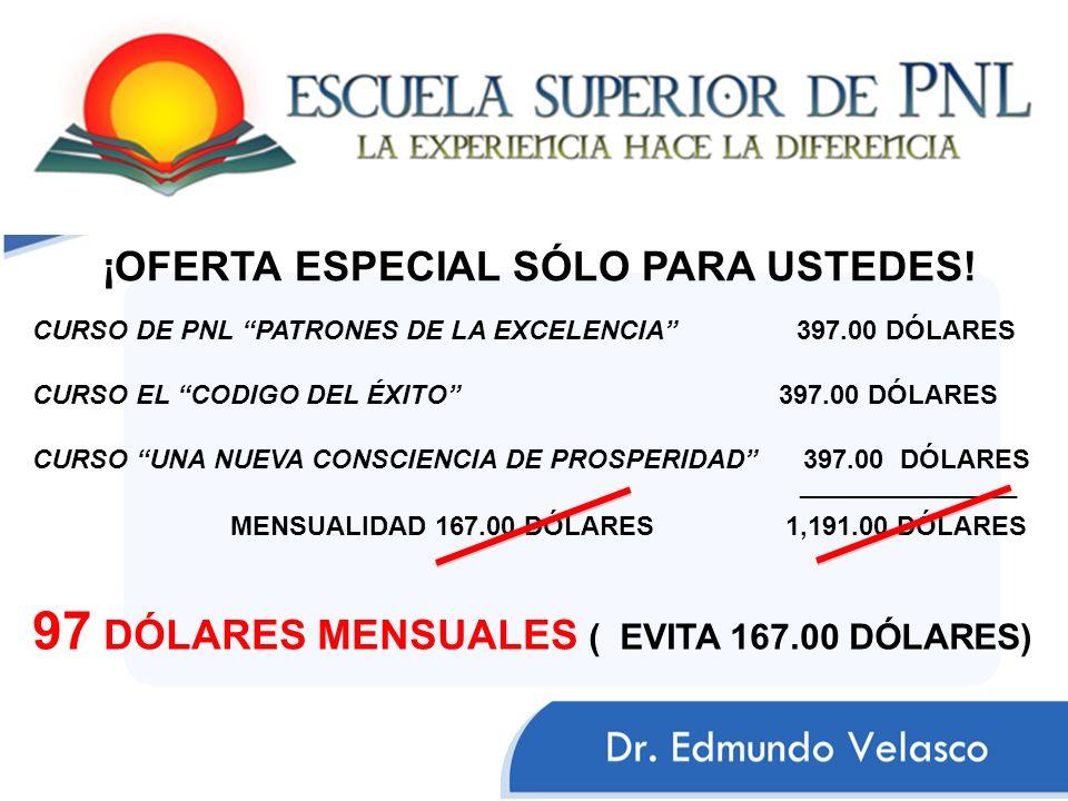 97 DÓLARES MENSUALES ( EVITA 167.00 DÓLARES)