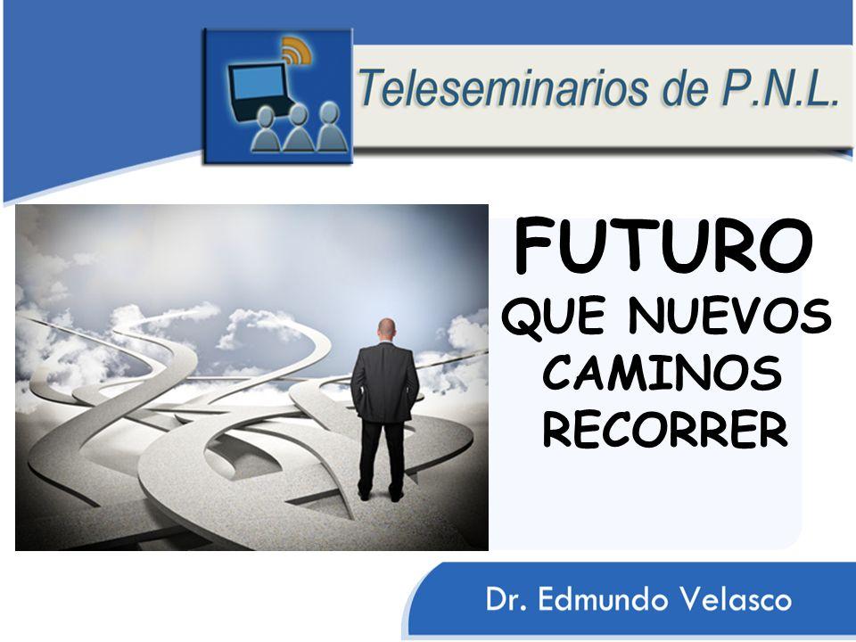 FUTURO QUE NUEVOS CAMINOS RECORRER