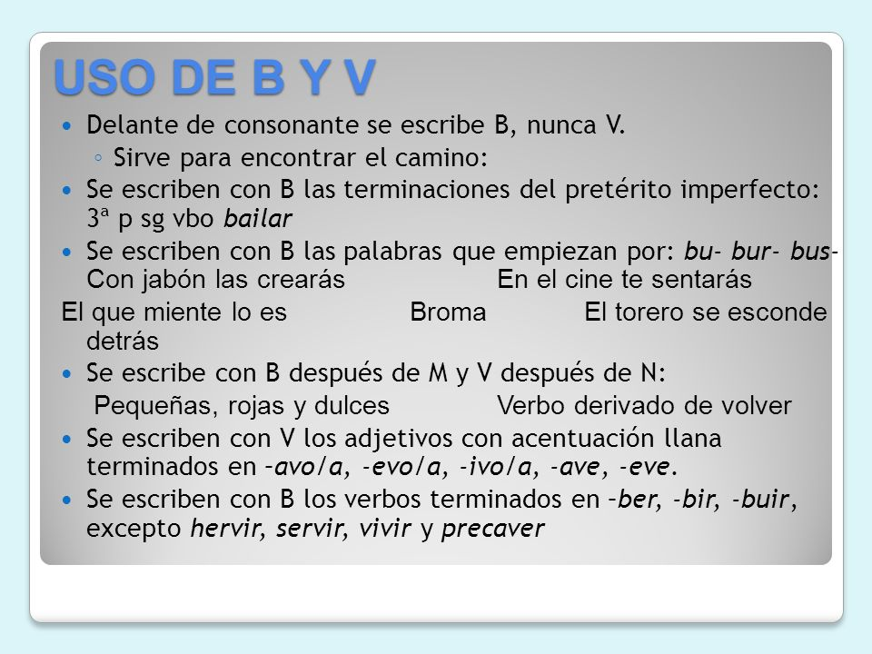 USO DE B Y V Delante de consonante se escribe B, nunca V.