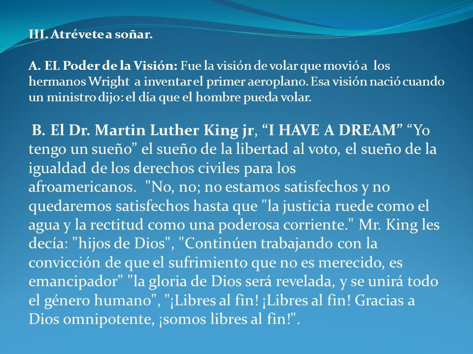 III. Atrévete a soñar.