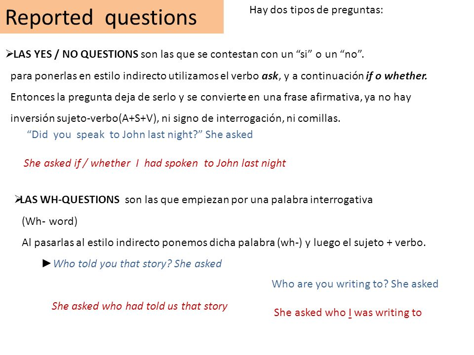 Reported questions Hay dos tipos de preguntas: