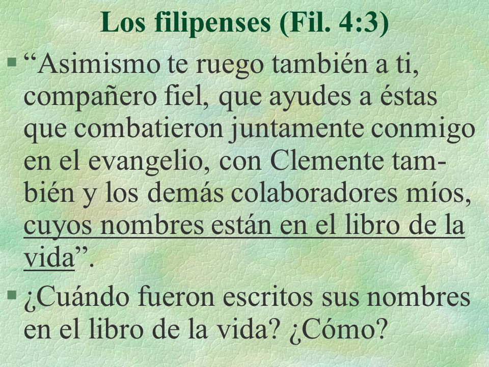 Los filipenses (Fil. 4:3)